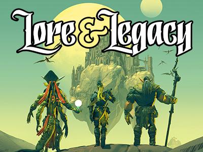 Lore & Legacy